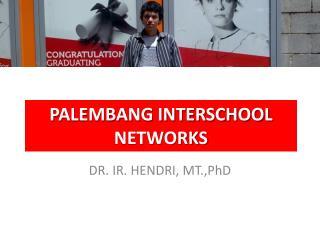 PALEMBANG INTERSCHOOL NETWORKS