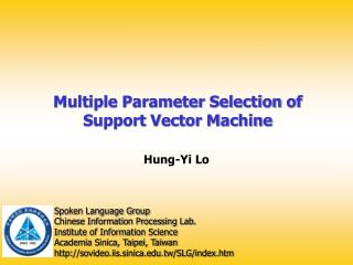 Multiple Parameter Selection of  Support Vector Machine