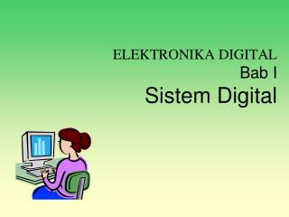ELEKTRONIKA DIGITAL Bab I Sistem Digital