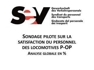 Sondage pilote sur la satisfaction du personnel des locomotives P-OP Analyse globale en %