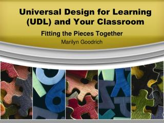 Universal Design for Learning (UDL) and Your Classroom