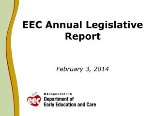 EEC Annual Legislative Report February 3, 2014