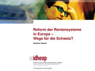 Reform der Rentensysteme in Europa – Wege für die Schweiz?
