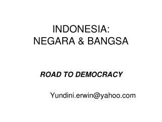 INDONESIA:  NEGARA  & BANGSA