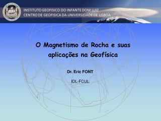 O Magnetismo de Rocha e suas aplica��es na Geof�sica