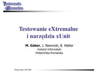 Testowanie eXtremalne i narzędzia xUnit
