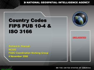 Country Codes FIPS PUB 10-4   ISO 3166