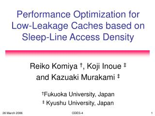 Performance Optimization for Low-Leakage Caches based on Sleep-Line Access Density