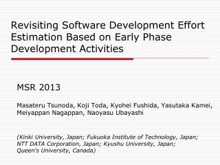 Revisiting Software Development Effort Estimation Based on Early Phase Development Activities