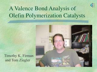 A Valence Bond Analysis of Olefin Polymerization Catalysts