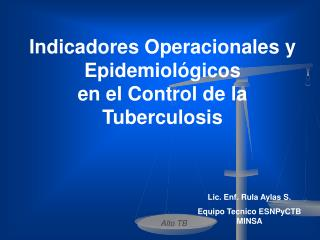 Indicadores Operacionales y Epidemiol�gicos en el Control de la Tuberculosis