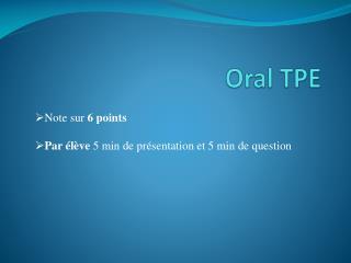 Oral TPE