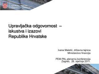 Upravljačka odgovornost  –  iskustva i izazovi  Republike Hrvatske
