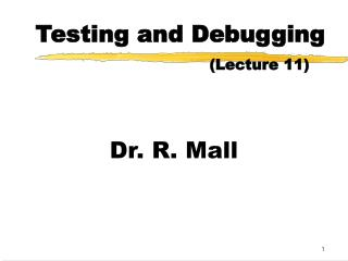 Testing and Debugging       Lecture 11