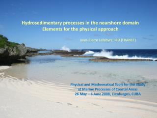 Hydrosedimentary processes in the nearshore domain Elements for the physical approach