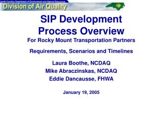 Laura Boothe, NCDAQ Mike Abraczinskas, NCDAQ Eddie Dancausse, FHWA January 19, 2005