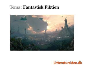 Tema:  Fantastisk Fiktion