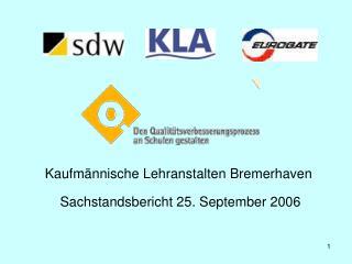 Kaufmännische Lehranstalten Bremerhaven  Sachstandsbericht 25. September 2006