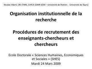 Ecole Doctorale «Sciences Humaines, Economiques et Sociales» (SHES) Mardi 24 Mars 2009