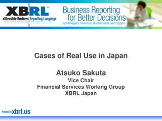 Atsuko Sakuta Vice Chair Financial Services Working Group XBRL Japan