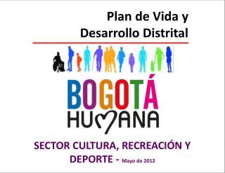 Plan de Vida y  Desarrollo Distrital