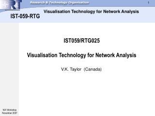 IST059/RTG025 Visualisation Technology for Network Analysis