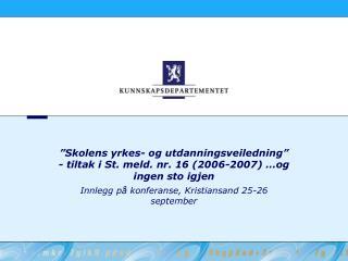 Innlegg på konferanse, Kristiansand 25-26 september
