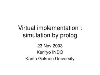 Virtual implementation : simulation by prolog