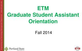 ETM  Graduate Student Assistant Orientation