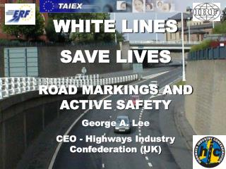 WHITE LINES  SAVE LIVES ROAD MARKINGS AND ACTIVE SAFETY George A. Lee