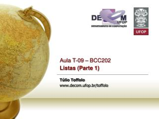 Aula T-09 – BCC202 Listas (Parte 1) Túlio Toffolo decom.ufop.br/toffolo