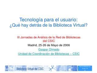 Tecnología para el usuario:  ¿Qué hay detrás de la Biblioteca Virtual?