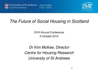 The Future of Social Housing in Scotland EVH Annual Conference 5 October 2014