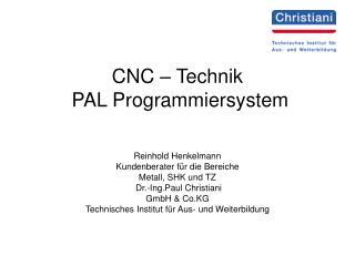 CNC – Technik  PAL Programmiersystem