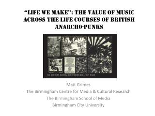 """Life we Make"": The value of music across the life courses of British anarch0-punks"