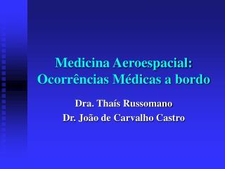 Medicina Aeroespacial: Ocorrências Médicas a bordo