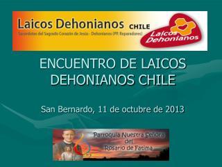 ENCUENTRO DE LAICOS DEHONIANOS CHILE San Bernardo, 11 de octubre de 2013