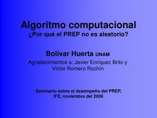 Algoritmo computacional ¿Por qué el PREP no es aleatorio?