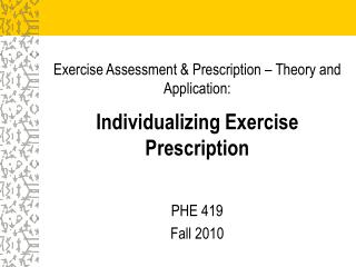 Exercise Assessment & Prescription – Theory and Application: Individualizing Exercise Prescription