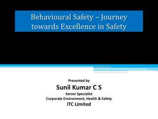 Behavioural  Safety � Journey towards Excellence in Safety