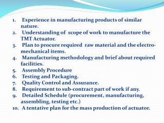 Experience in manufacturing products of similar nature.