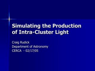 Simulating the Production of Intra-Cluster Light