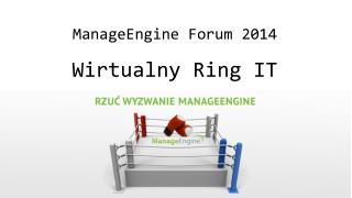 ManageEngine Forum 2014