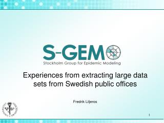 Experiences from extracting large data sets from Swedish public offices Fredrik Liljeros