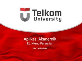 Aplikasi Akademik 11.  Menu  Perwalian