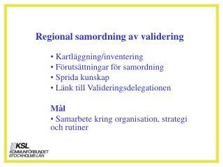 Regional samordning av validering