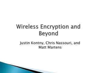 Wireless Encryption and Beyond