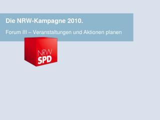 Die NRW-Kampagne 2010.