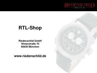 RTL-Shop Riedenschild GmbH Wotanstraße 70 80639 München riedenschild.de