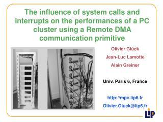 Olivier Glück Jean-Luc Lamotte Alain Greiner Univ. Paris 6, France mpc.lip6.fr